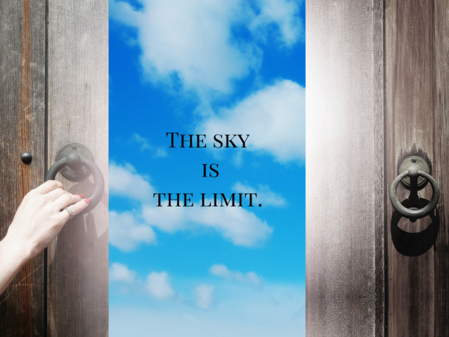 The sky is the limit.