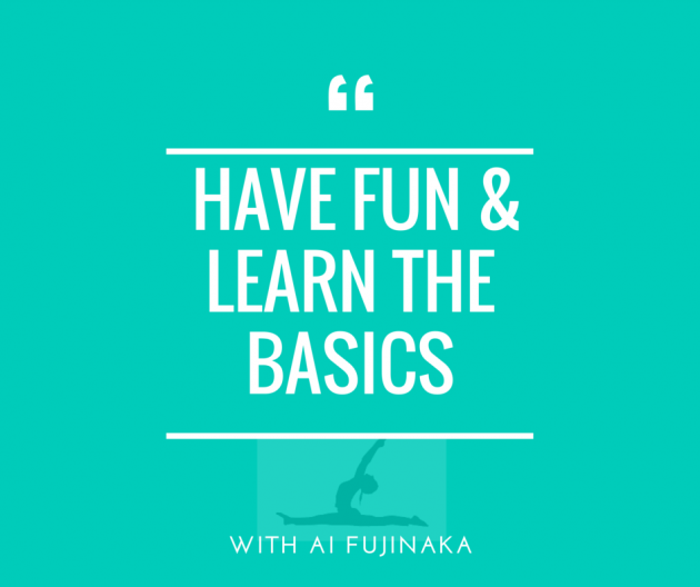 havE funLEARN THE BASICS